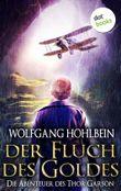 Der Fluch des Goldes - Die Abenteuer des Thor Garson - Dritter Roman