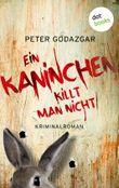 Ein Kaninchen killt man nicht: Ein Fall für Markus Waldo - Band 3