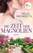 Die Zeit der Magnolien: Roman