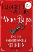 Vicky Bliss und der geheimnisvolle Schrein - Der erste Fall: Kriminalroman