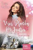 Vier Pfoten für Julia - Feuerprobe (Tierärztin Julia)