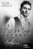 Be my Secret – Antonio