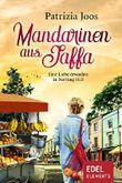 Mandarinen aus Jaffa: Eine Liebe erwachte in Notting Hill