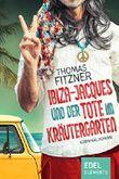 Ibiza-Jacques und der Tote im Kräutergarten