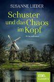 Schuster und das Chaos im Kopf (Schuster-Reihe)