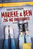 Marieke & Ben - Zug ins Unbekannte: Roman