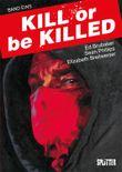 Kill or be Killed. Band 1