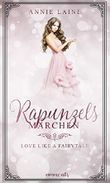 Rapunzels Märchen (Love like a Fairytale 2) (German Edition)