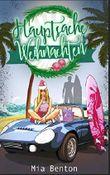 Hauptsache Weihnachten: Eine Lebkuchen-Love-Story auf Hawaii