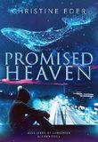 Promised Heaven: Das Leben ist gerechter als der Tod