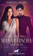 Der Maharadscha und ich | Erotischer Roman