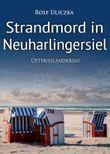 Strandmord in Neuharlingersiel. Ostfrieslandkrimi