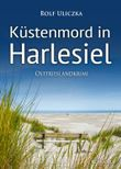 Küstenmord in Harlesiel. Ostfrieslandkrimi