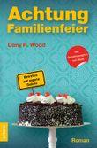 Achtung Familienfeier - Betreten auf eigene Gefahr