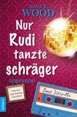 Nur Rudi tanzte schräger