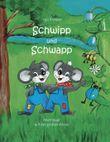 Schwipp und Schwapp: Abenteuer auf der großen Wiese