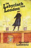 Im Labyrinth von London: Ein Abenteuer aus der Zeit der Hanse
