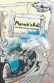 Marock`n Roll: Sex, Drugs, Art and a Surfing Soul