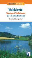Wandererlebnis Waldviertel - Wachau & Südböhmen