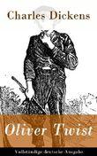 Oliver Twist - Vollständige deutsche Ausgabe