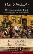 Das Zillebuch: Der Mann und das Werk (Autobiographie von Heinrich Zille) - Vollständige Ausgabe: Mit 223 meist erstmalig veröffentlichten Bildern