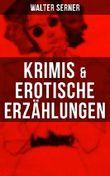 Krimis & Erotische Erzählungen: Literarische Sozialbilder der Halbwelt der Zwanziger Jahre: Zum blauen Affen + Erotische Kriminalgeschichten + Der Pfiff ... + Die tückische Straße + Die Tigerin...