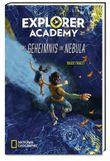 Explorer Academy - Das Geheimnis um Nebula (Band 1)
