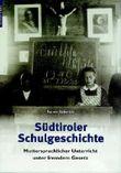 Südtiroler Schulgeschichte: Mutterspachlicher Unterricht unter fremdem Gesetz