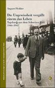 Die Ungewissheit vergällt einem das Leben: Tagebuch aus dem Schweizer Exil 1944-1945