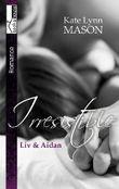 Liv & Aidan - Irresistible