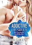 Addictive Desires – 1:  Das geheimnis des Milliardärs