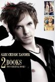 Alec Cedric Xander - Two Original Books (Breakaway & Criminal)