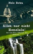 Alles, nur nicht Honolulu!