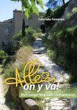 Allez, on y va!: Mein langer Weg nach Südfrankreich