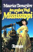 Am großen Fluß Mississippi. Aus dem Englischen von Willy Thaler.