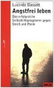 Angstfrei leben: Das erfolgreiche Programm gegen Streß und Panik von Lucinda Bassett (2007) Taschenbuch