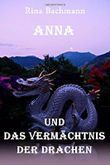 Anna und das Vermächtnis der Drachen.