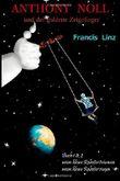 Anthony Noll und der goldene Zeigefinger (Buch 1 & 2): Buch 1: wenn kleine Roboter träumen & Buch 2: wenn kleine Roboter singen