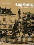 Augsburg - alte Stadt mit Kriegsnarben