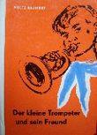 Der kleine Trompeter und sein Freund