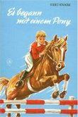 Es begann mit einem Pony