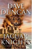 The Jaguar Knights : A Chronicle of the King's Blades (Duncan, Dave)