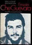 Ernesto Che Guevara - Leben und Kampf eines Revolutionärs - Biographie