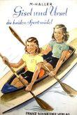 M. Haller: Gisel und Ursel die beiden Sportmädel