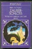 Zauber - Schloß. Die Saga vom magischen Land Xanth, 3. ( Fantasy).