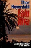 Fatu Hiva. Steinzeit-Abenteuer in der Südsee
