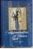 Barbara C. Sproul: Wege der Weisheit - Schöpfungsmythen der östlichen Welt