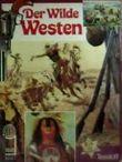Der Wilde Westen.