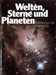Welten, Sterne und Planeten : Einf. in d. Astronomie.