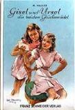 Gisel und Ursel die beiden Glücksmädel. Illustrationen von Lotte Oldenburg-Wittig. Schneider-Buch.